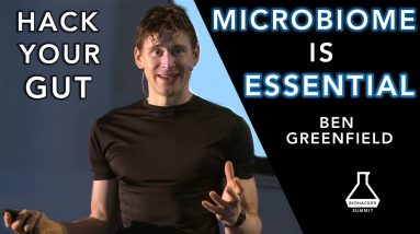 Ben Greenfield: Decoding Your Microbiome - The Ultimate Gut Hack