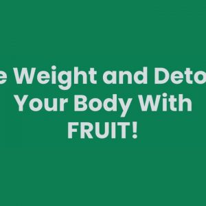 Lose Weight By Detoxifying Your Body